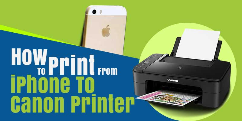 How To Print From IPhone To Canon Printer