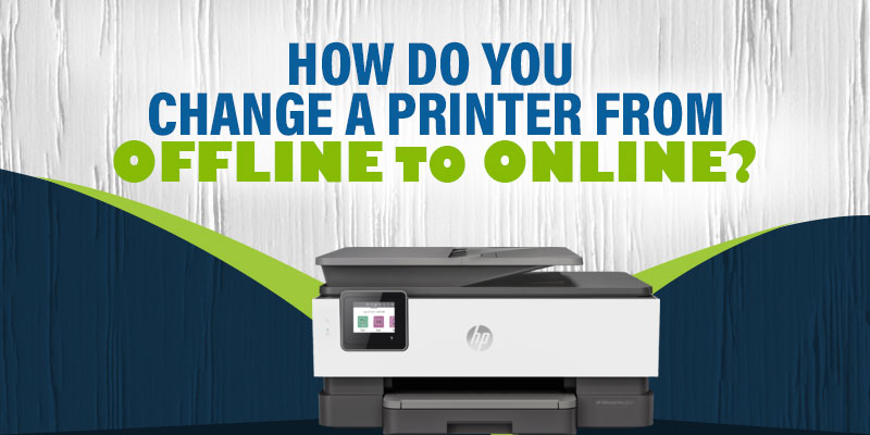 How Do You Change a Printer from Offline to Online