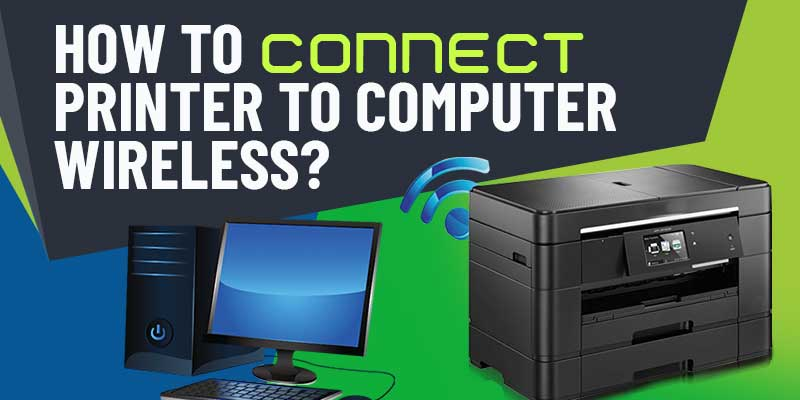 How to Connect Printer to Computer Wireless