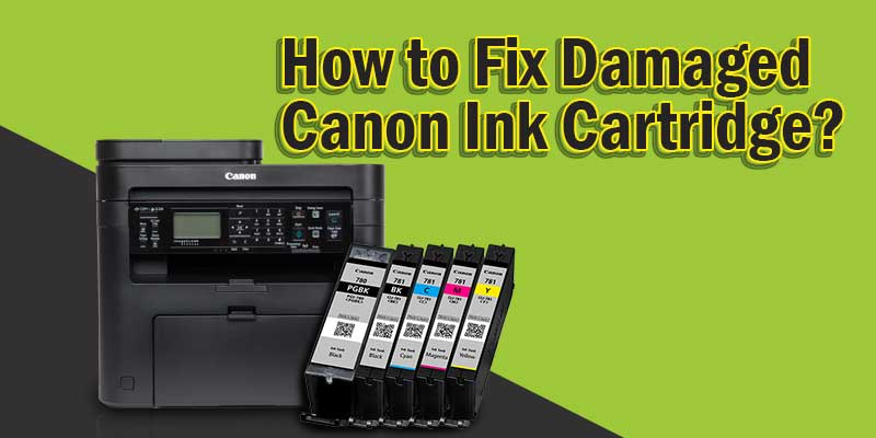 How to Fix Damaged Canon Ink Cartridge